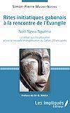 Télécharger le livre :  Rites initiatiques gabonais à la rencontre de l'Evangile