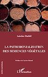 Télécharger le livre :  La patrimonalisation des semences végétales