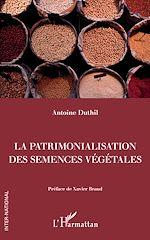 Téléchargez le livre :  La patrimonalisation des semences végétales