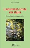 Télécharger le livre :  L'autrement-scruté des styles