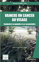 Téléchargez le livre :  Vaincre un cancer au visage