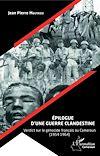 Télécharger le livre :  Épilogue d'une guerre clandestine. Verdict sur le génocide français au Cameroun (1954-1964)