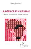 Télécharger le livre :  La démocratie passive. Réflexion sur les transitions politiques en Afrique