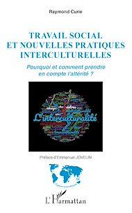 Téléchargez le livre :  Travail social et nouvelles pratiques interculturelles