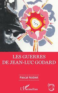 Téléchargez le livre :  Les guerres de Jean-Luc Godard