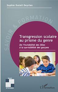 Téléchargez le livre :  Transgression scolaire au prisme du genre