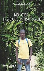 Téléchargez le livre :  Kengba, fils du Centrafrique