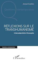 Téléchargez le livre :  Réflexions sur le transhumanisme