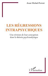 Téléchargez le livre :  Les régressions intrapsychiques