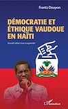 Télécharger le livre :  Démocratie et éthique vaudoue en Haïti