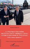 Télécharger le livre :  La politique étrangère des Etats-Unis en Amérique Latine : interventionnisme ou influence ?