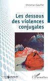 Télécharger le livre :  Les dessous des violences conjugales