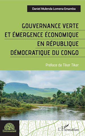 Téléchargez le livre :  Gouvernance verte et émergence économique en République démocratique du Congo