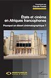 Télécharger le livre :  Etats et cinéma en Afriques francophones