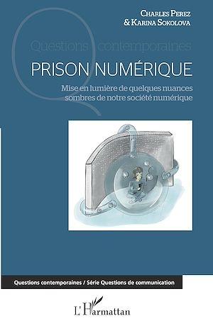 Téléchargez le livre :  Prison numérique