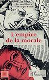 Télécharger le livre :  L'empire de la morale
