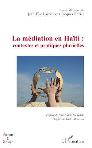 Téléchargez le livre :  La médiation en Haïti : contextes et pratiques plurielles