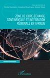 Télécharger le livre :  Zone de libre-échange continentale et intégration régionale en Afrique