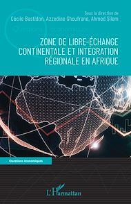 Téléchargez le livre :  Zone de libre-échange continentale et intégration régionale en Afrique