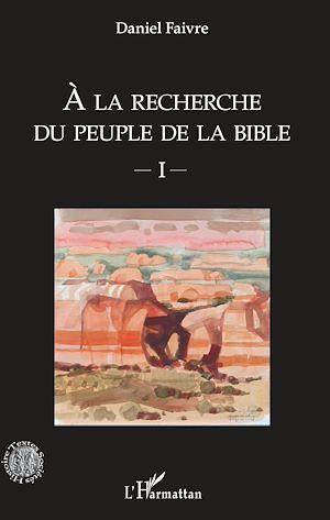 Téléchargez le livre :  A la recherche du peuple de la Bible