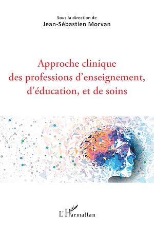 Téléchargez le livre :  Approche clinique des professions d'enseignement, d'éducation, et de soins