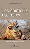 Télécharger le livre :  Ces animaux, nos frères