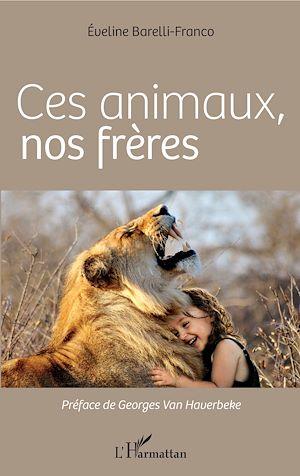 Téléchargez le livre :  Ces animaux, nos frères