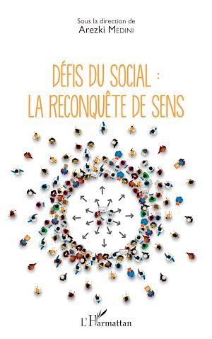 Téléchargez le livre :  Défis du social : la reconquête de sens