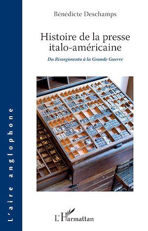 Téléchargez le livre :  Histoire de la presse italo-américaine