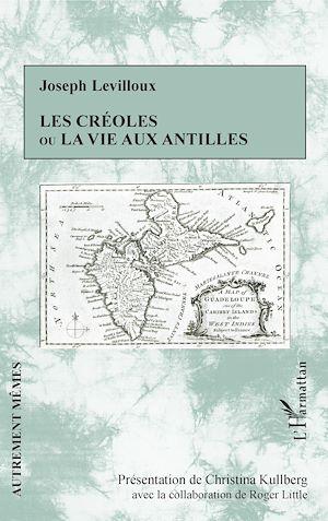 Téléchargez le livre :  Les créoles ou la vie aux antilles