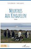 Télécharger le livre :  Meurtres aux Kerguelen