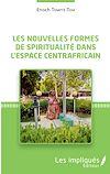 Télécharger le livre :  Les nouvelles formes de spiritualité dans l'espace centrafricain