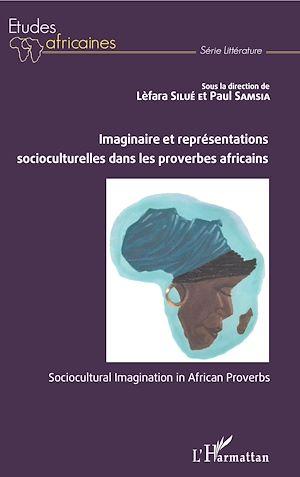 Téléchargez le livre :  Imaginaire et représentations socioculturelles dans les proverbes africains