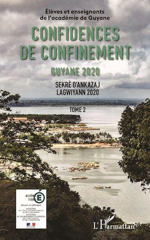 Téléchargez le livre :  Confidences de confinement Tome 2 Guyane 2020