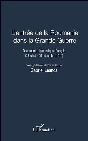 Téléchargez le livre :  L'entrée de la Roumanie dans la Grande Guerre