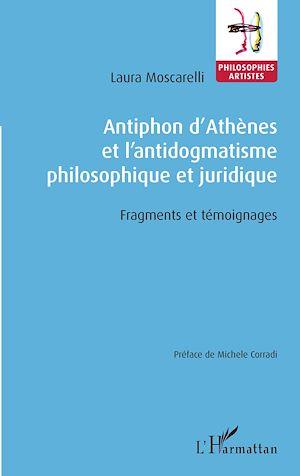 Téléchargez le livre :  Antiphon d'Athènes et l'antidogmatisme philosophique et juridique