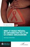 Télécharger le livre :  Droit et risque prénatal de contamination par le VIH en Afrique subsaharienne