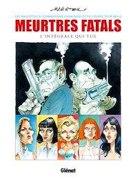 Téléchargez le livre :  Meurtres fatals - intégrale