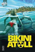 Téléchargez le livre :  Bikini Atoll - Tome 01