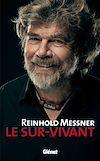 Télécharger le livre : Reinhold Messner - Le Sur-Vivant