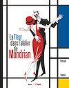 Télécharger le livre :  La Fleur dans l'atelier de Mondrian
