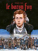 Téléchargez le livre :  Le Baron Fou - Tome 02