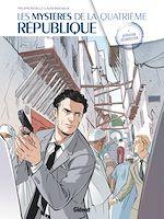 Téléchargez le livre :  Les Mystères de la 4e République - Tome 05