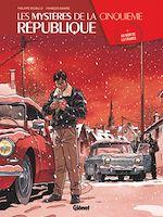 Téléchargez le livre :  Les Mystères de la 5e République - Tome 05