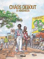 Téléchargez le livre :  Chaos debout à Kinshasa