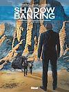 Télécharger le livre :  Shadow Banking - Tome 03