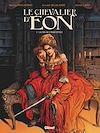 Télécharger le livre :  Le Chevalier d'Eon - Tome 01