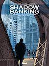Télécharger le livre :  Shadow Banking - Tome 04