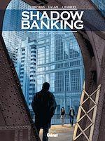 Téléchargez le livre :  Shadow Banking - Tome 04