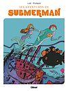 Télécharger le livre :  Les aventures de Submerman